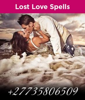 GUARANTEED RETURN LOST LOVE SPELLS/ LOTTERY SPELLS/ WEALTHY SPELLS +27735806509